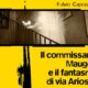 Il commissario Maugeri e il fantasma di via Ariosto – Fulvio Capezzuoli