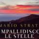 """Intervista a Mario Strati autore di """"Impallidisco le stelle e faccio giorno"""""""