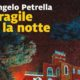 Fragile è la notte – Intervista a Angelo Petrella