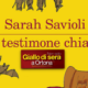 Il testimone chiave – Sarah Savioli